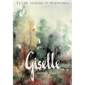 Giselle, Adolphe Adam,...
