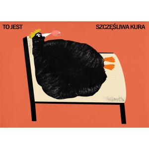 To jest szczęśliwa kura,...
